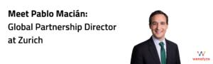Meet Pablo Macián Global Partnership Director at Zurich